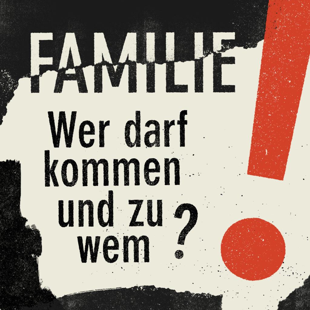 Familie – Wer darf kommen und zu wem?